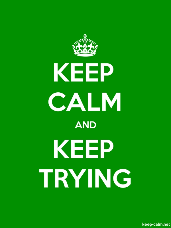 KEEP CALM AND KEEP TRYING - white/green - Default (600x800)
