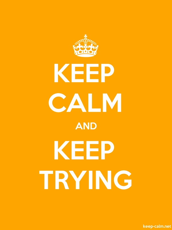 KEEP CALM AND KEEP TRYING - white/orange - Default (600x800)