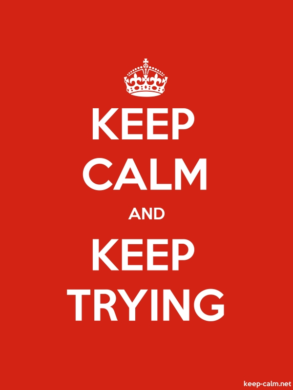 KEEP CALM AND KEEP TRYING - white/red - Default (600x800)