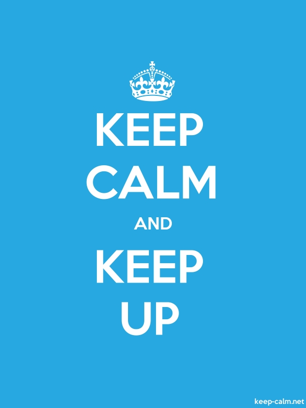 KEEP CALM AND KEEP UP - white/blue - Default (600x800)
