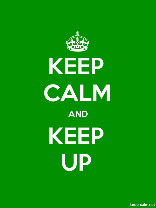 KEEP CALM AND KEEP UP - white/green - Default (600x800)