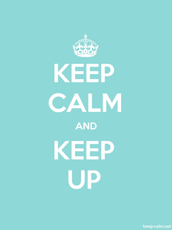 KEEP CALM AND KEEP UP - white/lightblue - Default (600x800)