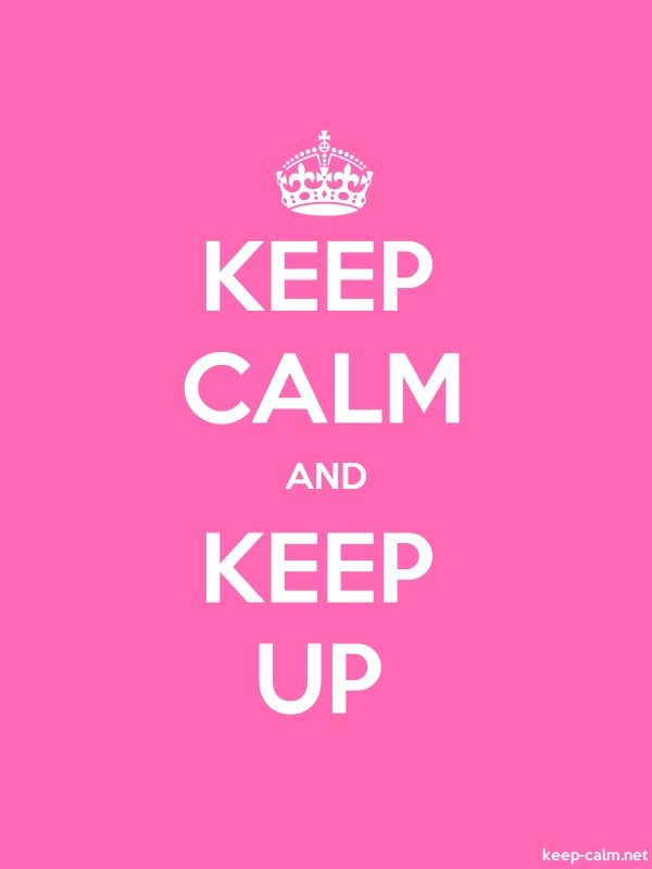 KEEP CALM AND KEEP UP - white/pink - Default (600x800)