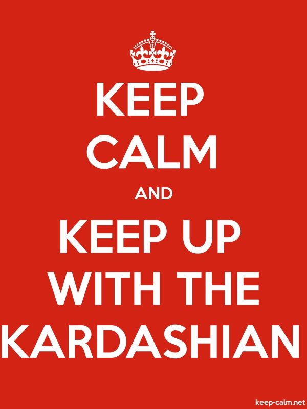 KEEP CALM AND KEEP UP WITH THE KARDASHIAN - white/red - Default (600x800)