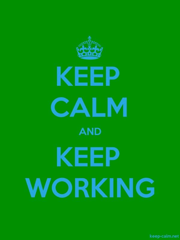 KEEP CALM AND KEEP WORKING - blue/green - Default (600x800)