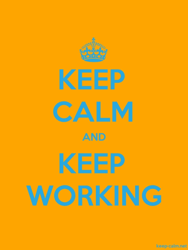 KEEP CALM AND KEEP WORKING - blue/orange - Default (600x800)