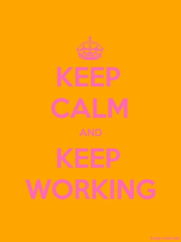 KEEP CALM AND KEEP WORKING - pink/orange - Default (600x800)