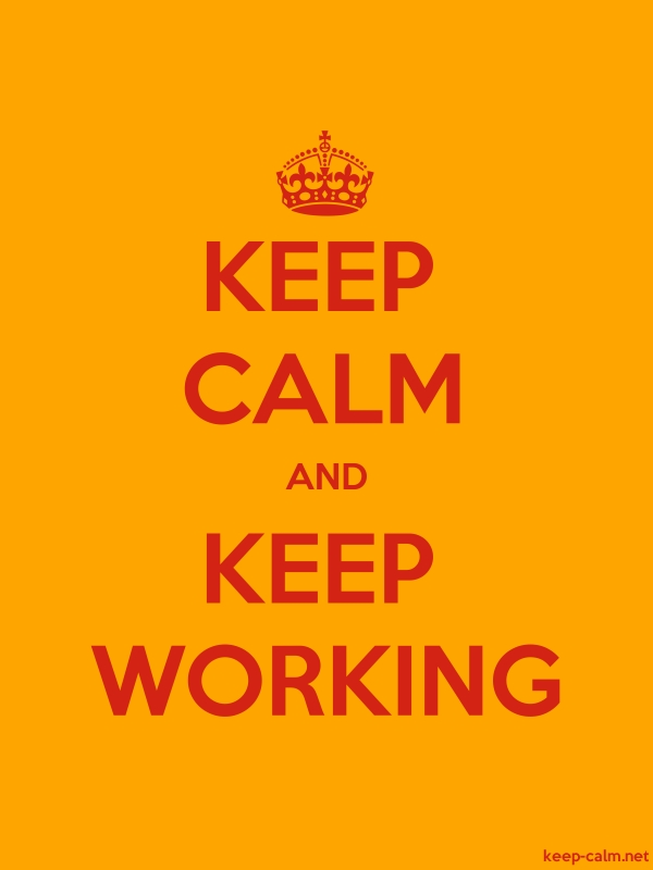 KEEP CALM AND KEEP WORKING - red/orange - Default (600x800)