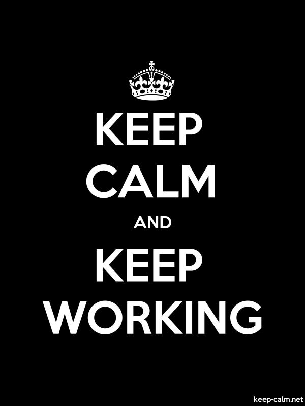KEEP CALM AND KEEP WORKING - white/black - Default (600x800)