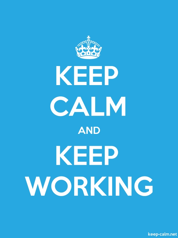 KEEP CALM AND KEEP WORKING - white/blue - Default (600x800)