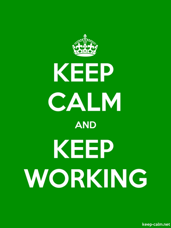 KEEP CALM AND KEEP WORKING - white/green - Default (600x800)
