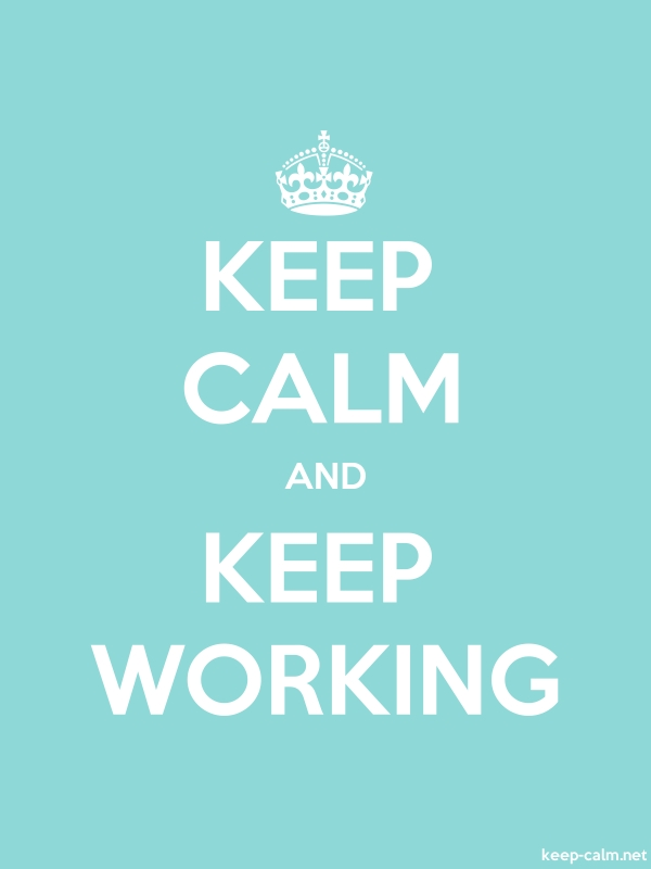 KEEP CALM AND KEEP WORKING - white/lightblue - Default (600x800)
