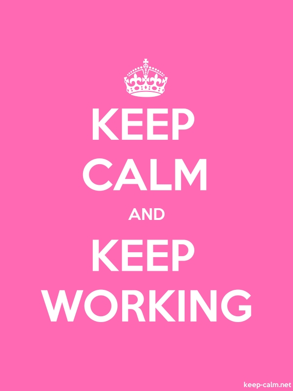 KEEP CALM AND KEEP WORKING - white/pink - Default (600x800)