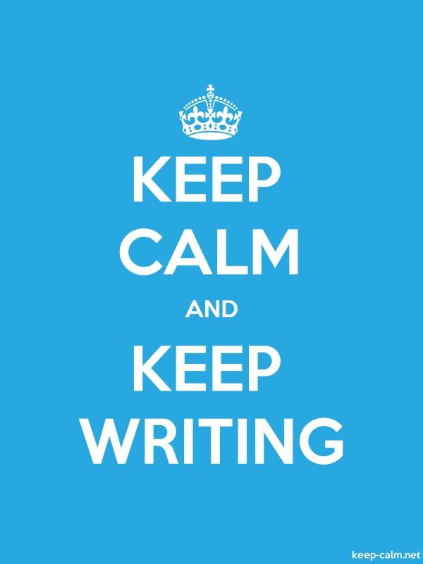 KEEP CALM AND KEEP WRITING - white/blue - Default (600x800)