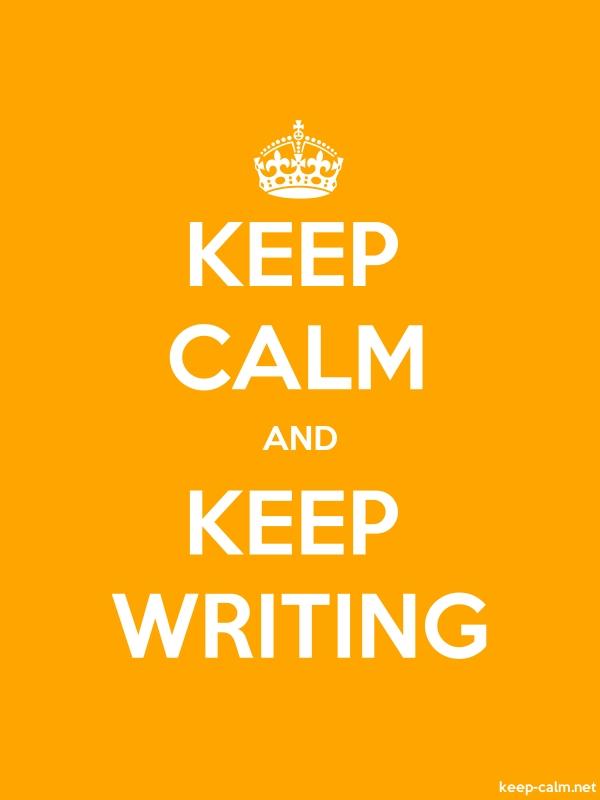 KEEP CALM AND KEEP WRITING - white/orange - Default (600x800)