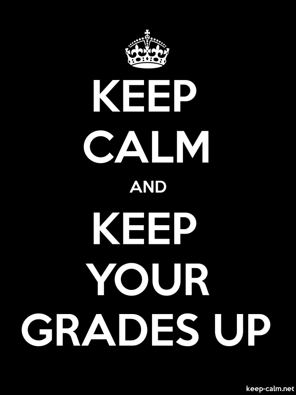 KEEP CALM AND KEEP YOUR GRADES UP - white/black - Default (600x800)