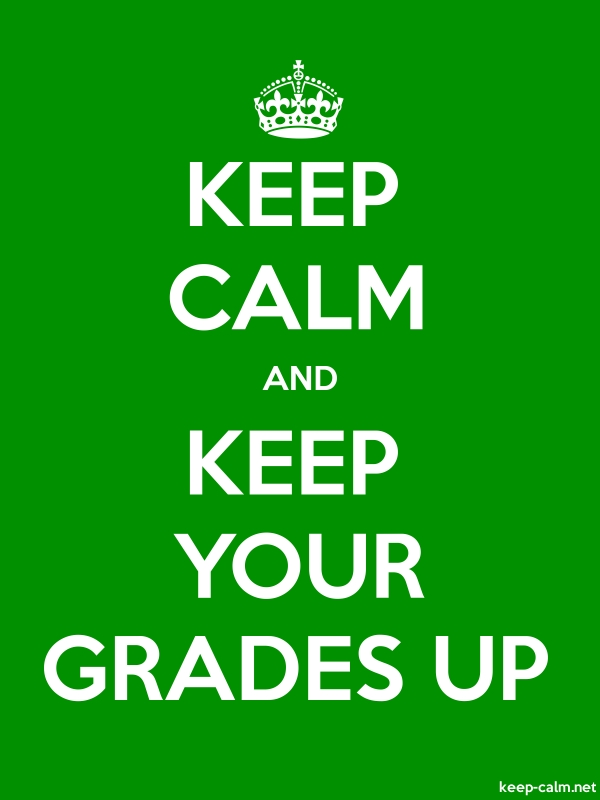 KEEP CALM AND KEEP YOUR GRADES UP - white/green - Default (600x800)