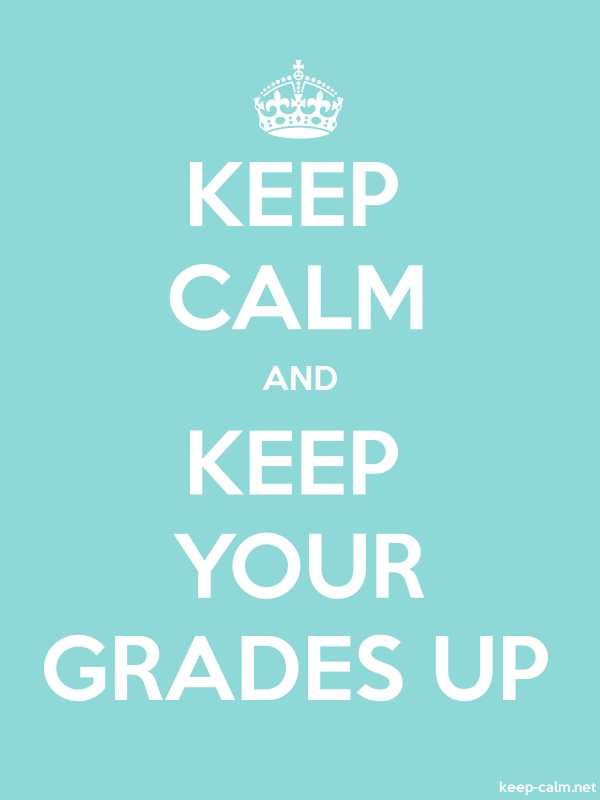 KEEP CALM AND KEEP YOUR GRADES UP - white/lightblue - Default (600x800)