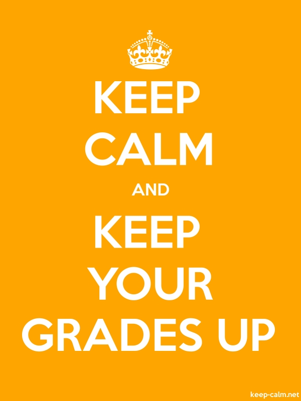 KEEP CALM AND KEEP YOUR GRADES UP - white/orange - Default (600x800)