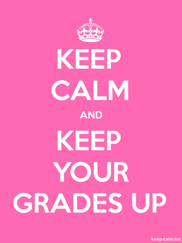 KEEP CALM AND KEEP YOUR GRADES UP - white/pink - Default (600x800)