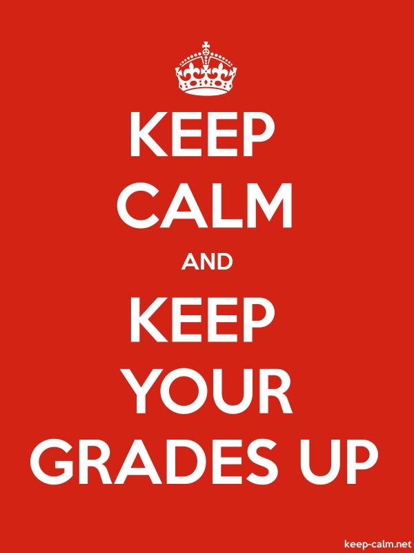 KEEP CALM AND KEEP YOUR GRADES UP - white/red - Default (600x800)