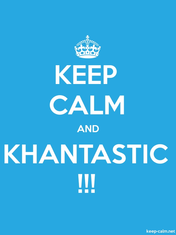 KEEP CALM AND KHANTASTIC !!! - white/blue - Default (600x800)