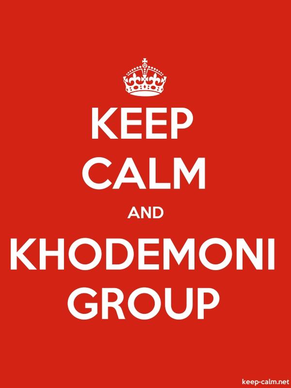 KEEP CALM AND KHODEMONI GROUP - white/red - Default (600x800)