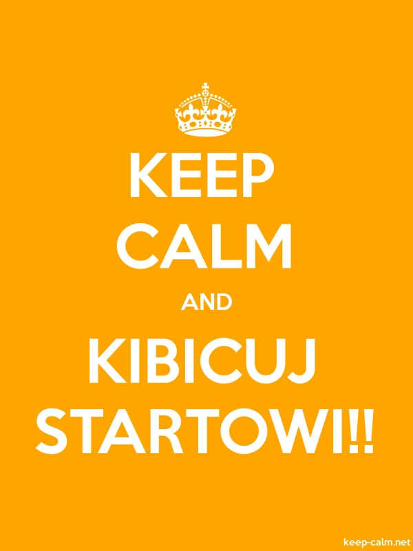 KEEP CALM AND KIBICUJ STARTOWI!! - white/orange - Default (600x800)