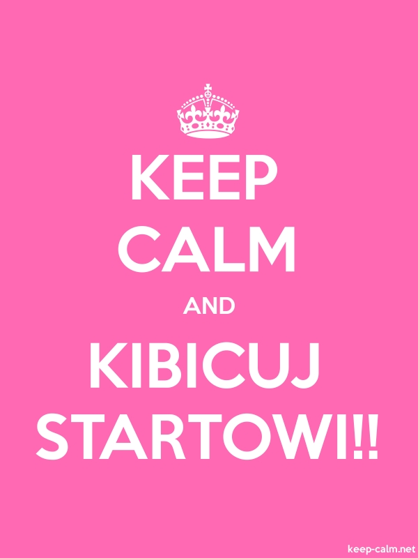 KEEP CALM AND KIBICUJ STARTOWI!! - white/pink - Default (600x800)