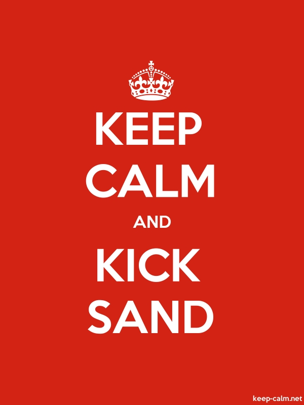 KEEP CALM AND KICK SAND - white/red - Default (600x800)