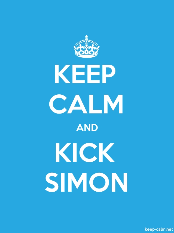 KEEP CALM AND KICK SIMON - white/blue - Default (600x800)