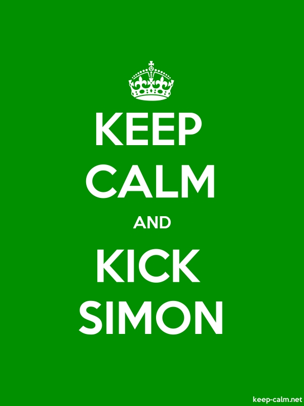 KEEP CALM AND KICK SIMON - white/green - Default (600x800)