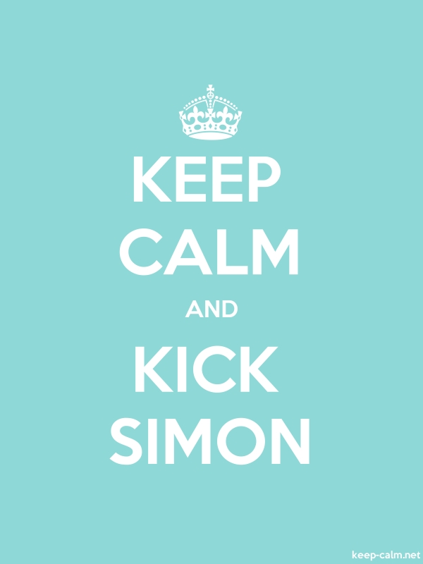 KEEP CALM AND KICK SIMON - white/lightblue - Default (600x800)