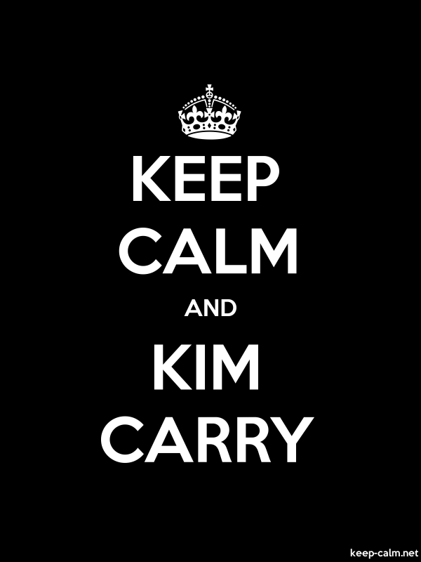 KEEP CALM AND KIM CARRY - white/black - Default (600x800)