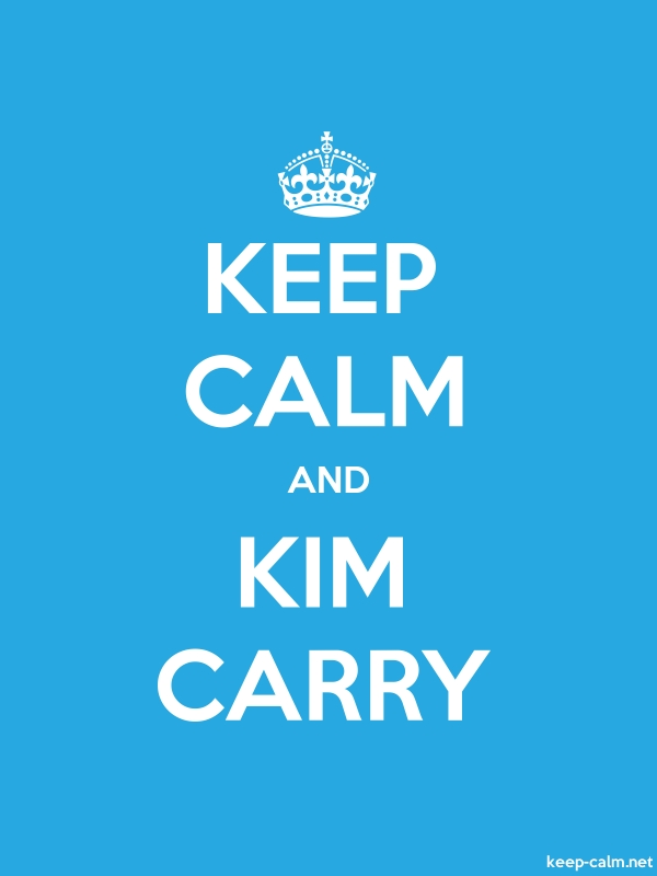 KEEP CALM AND KIM CARRY - white/blue - Default (600x800)