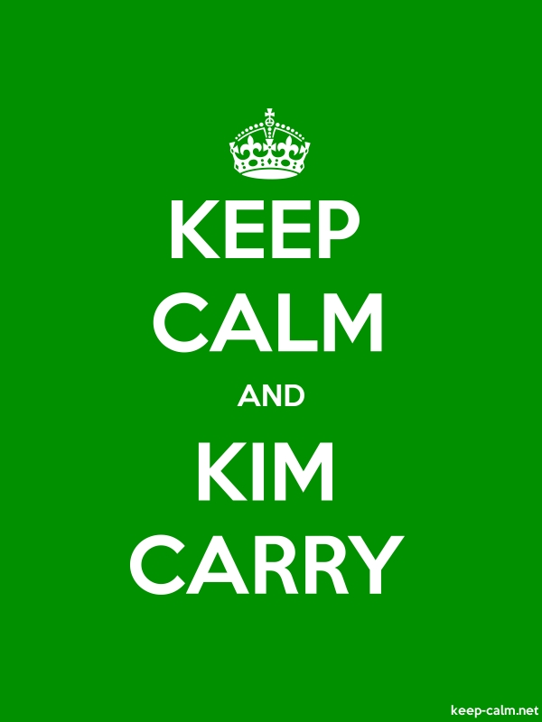 KEEP CALM AND KIM CARRY - white/green - Default (600x800)