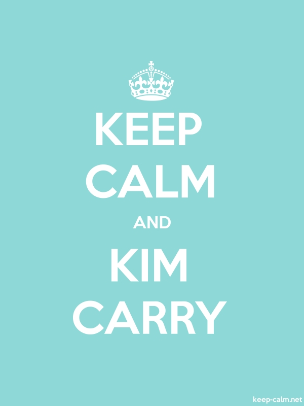 KEEP CALM AND KIM CARRY - white/lightblue - Default (600x800)