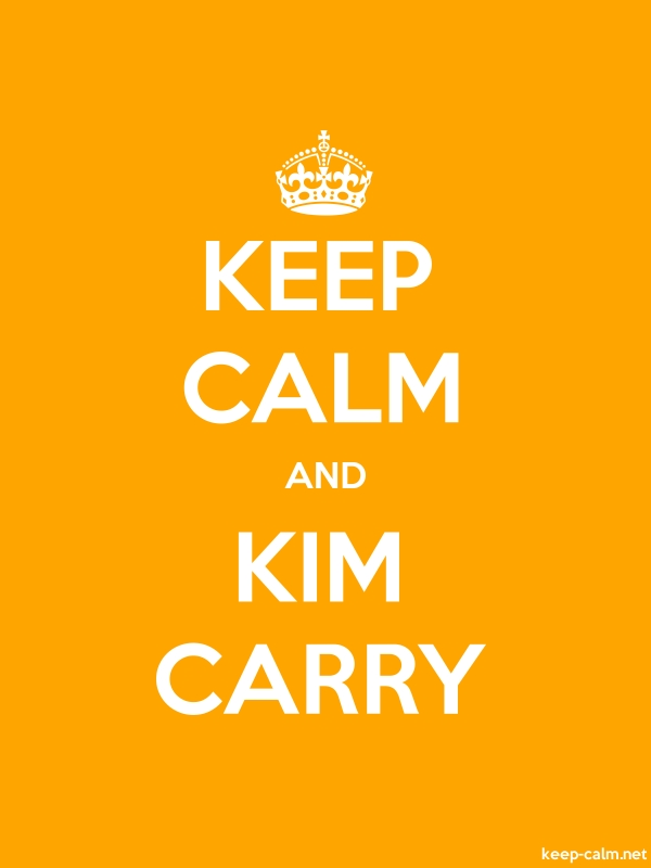 KEEP CALM AND KIM CARRY - white/orange - Default (600x800)