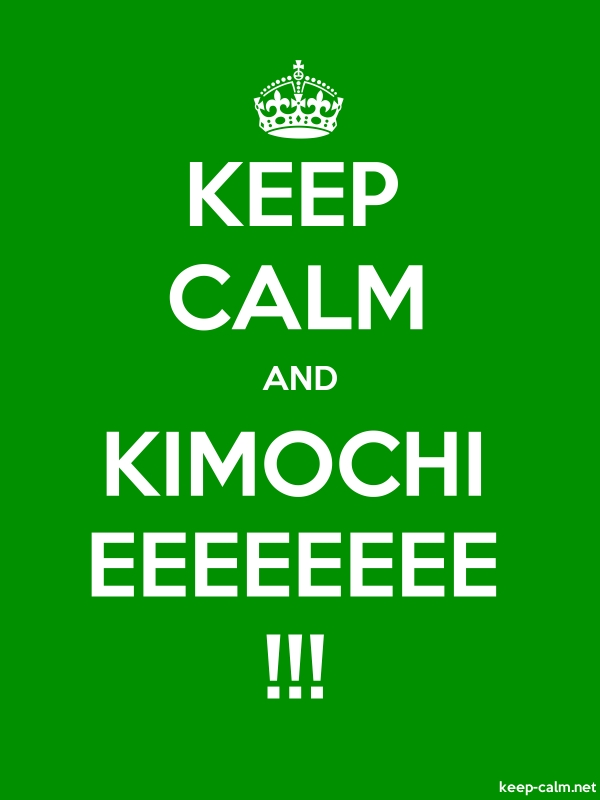 KEEP CALM AND KIMOCHI EEEEEEEE !!! - white/green - Default (600x800)