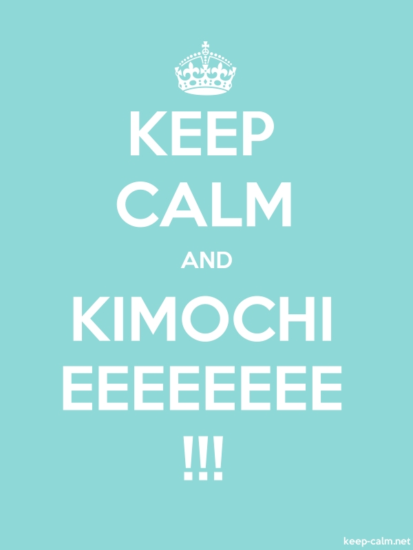 KEEP CALM AND KIMOCHI EEEEEEEE !!! - white/lightblue - Default (600x800)