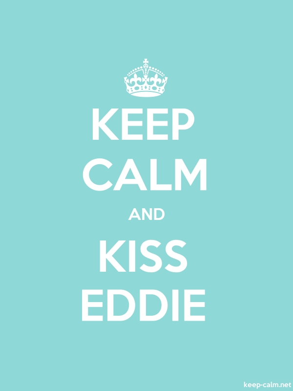 KEEP CALM AND KISS EDDIE - white/lightblue - Default (600x800)