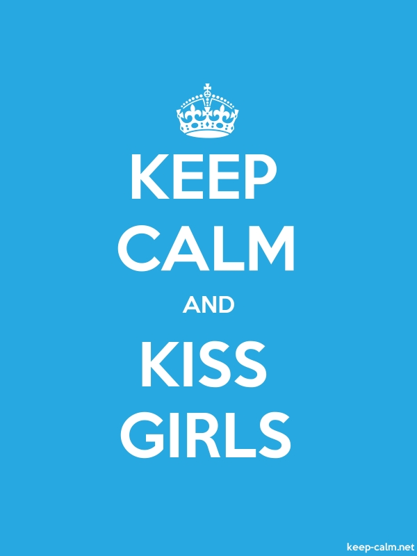 KEEP CALM AND KISS GIRLS - white/blue - Default (600x800)