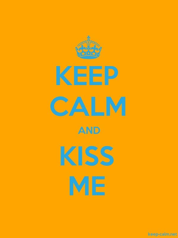 KEEP CALM AND KISS ME - blue/orange - Default (600x800)