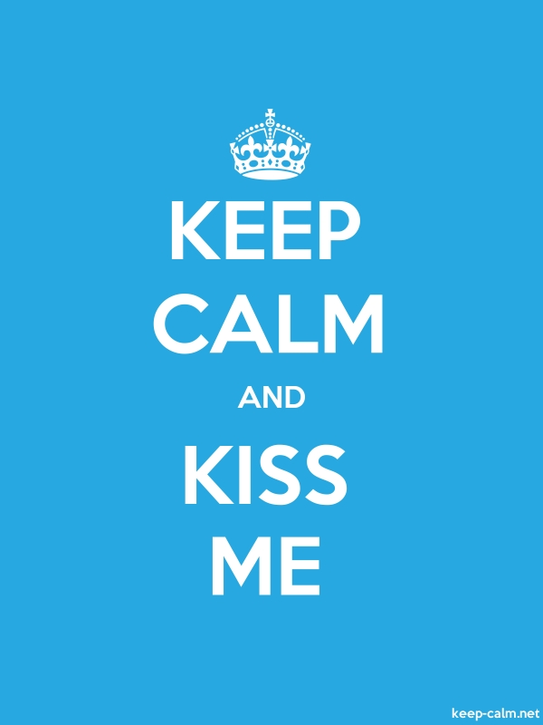 KEEP CALM AND KISS ME - white/blue - Default (600x800)