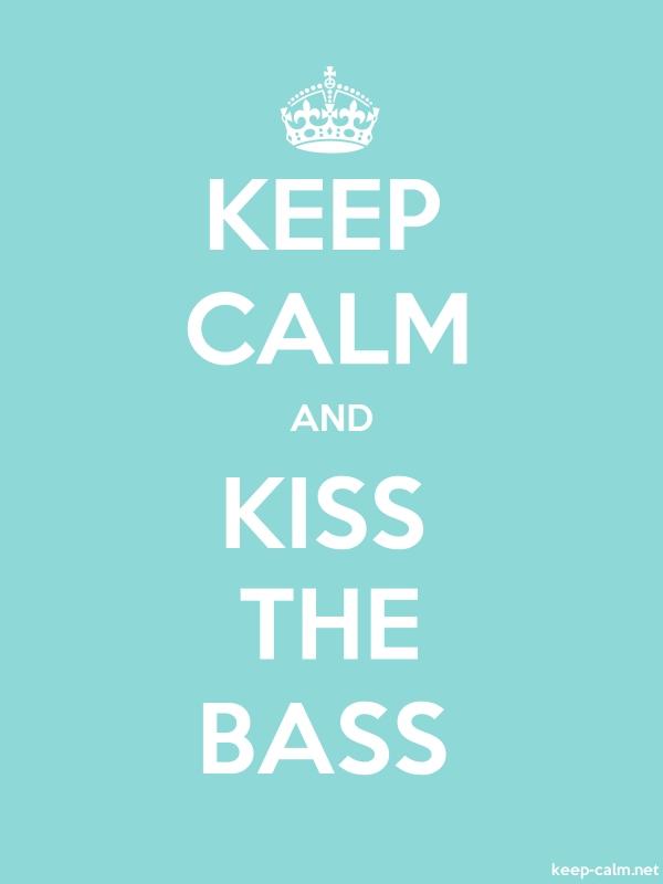 KEEP CALM AND KISS THE BASS - white/lightblue - Default (600x800)