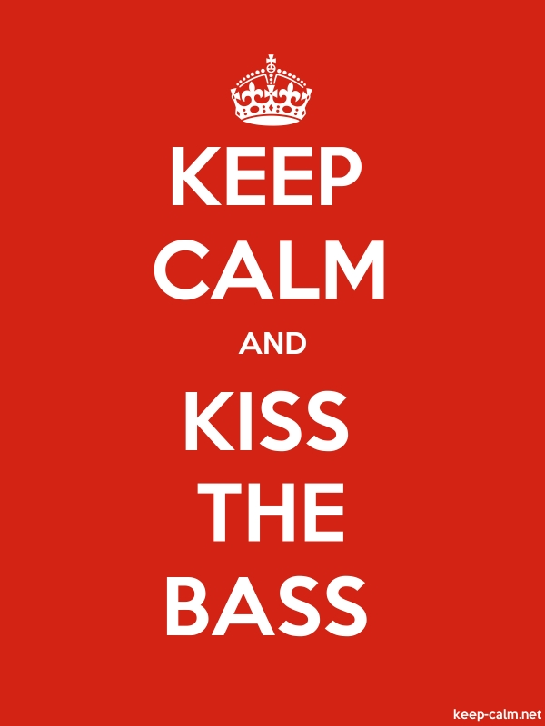 KEEP CALM AND KISS THE BASS - white/red - Default (600x800)
