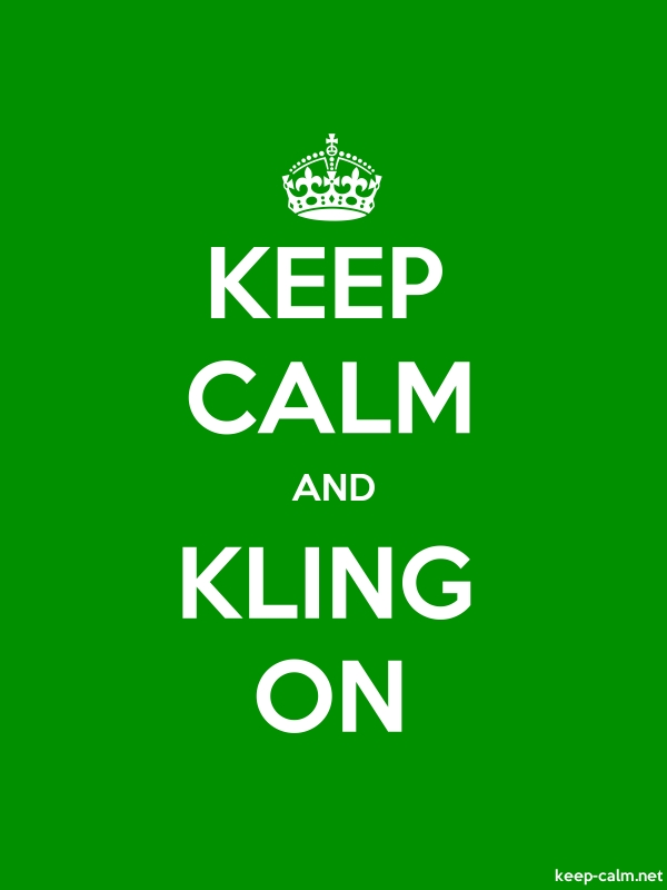 KEEP CALM AND KLING ON - white/green - Default (600x800)