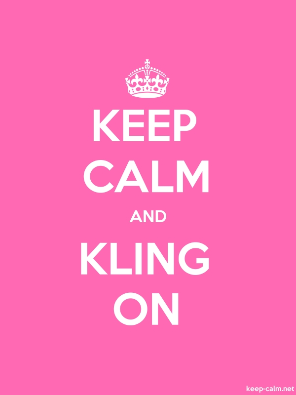 KEEP CALM AND KLING ON - white/pink - Default (600x800)