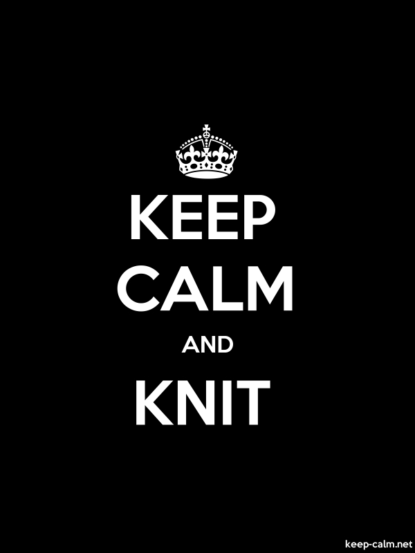 KEEP CALM AND KNIT - white/black - Default (600x800)