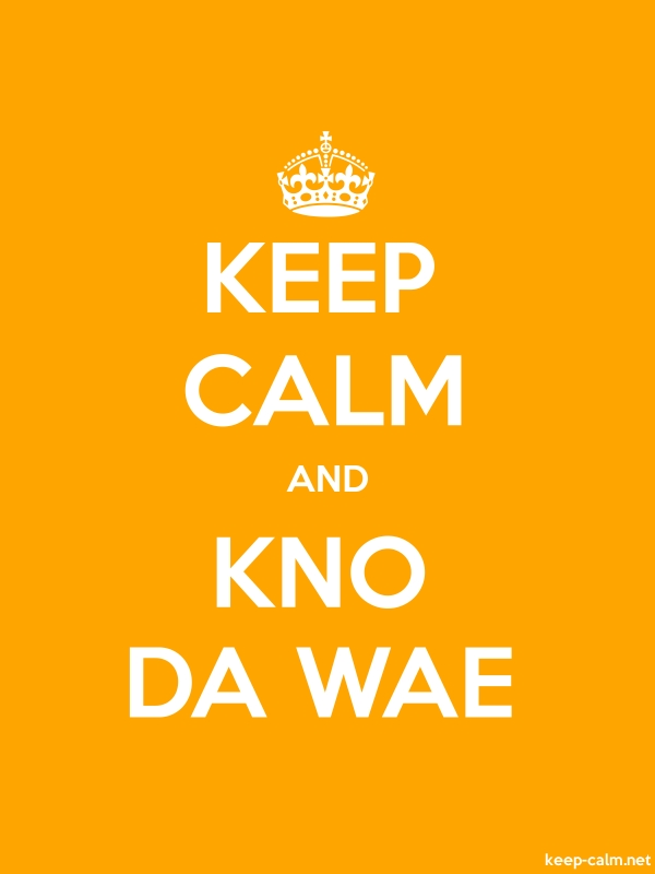 KEEP CALM AND KNO DA WAE - white/orange - Default (600x800)